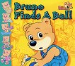 Bruno Bear's Stories: Bruno Finds a Ball -
