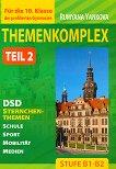 Themenkomplex - Stufe B1 - B2: DSD Sternchenthemen fur die 10. Klasse - Teil 2 : Учебник по немски език за 10. клас - част 2 - Румяна Янкова -