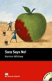 Macmillan Readers - Starter: Sara Says No! + CD - Norman Whitney -