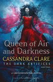 The Dark Artifices - Book 3: Queen of Air and Darkness - Cassandra Clare - книга