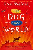 The Dog who saved the World - Ross Welford - книга