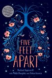 Five Feet Apart - Rachael Lippincott, Mikki Daughtry, Tobias Iaconis -