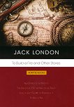 To Build a Fire and Other Stories - Jack London - книга