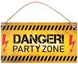 Табелка - поздравителна картичка : Danger! Party Zone -