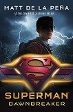 Superman: Dawnbreaker - Matt de la Pena -