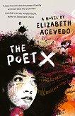 The Poet X - Elizabeth Acevedo -
