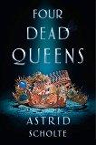 Four Dead Queens - Astrid Scholte -