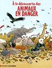 A la decouverte des animaux en danger - Jean-Benoit Durand -
