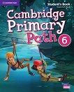 Cambridge Primary Path - ниво 6: Учебник по английски език + творчески дневник - помагало