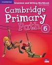 Cambridge Primary Path - ниво 6: Граматика + тетрадка за упражнения по английски език - помагало