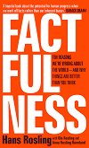 Factfulness - Hans Rosling, Ola Rosling, Anna Rosling -