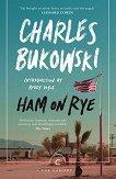 Ham on Rye - Charles Bukowski -