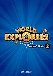 World Explorers - ниво 2: Книга за учителя по английски език - Sarah Phillips, Paul Shipton -