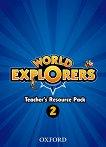 World Explorers - ниво 2: Комплект от материали за учителя - Sarah Phillips, Paul Shipton -