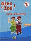 Alex et Zoe - ниво 1 (A1.1): Учебна тетрадка по френски език за 1. и 2. клас Nouvelle edition -