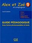 Alex et Zoe - ниво 1 (A1.1): Ръководство за учителя по френски език за 1. и 2. клас : Nouvelle edition - Colette Samson -