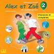 Alex et Zoe - ниво 2 (A1): CD с песни и детски стихчета по френски език за 3. и 4. клас : Nouvelle edition - Colette Samson -