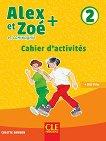 Alex et Zoe - ниво 2 (A1): Учебна тетрадка по френски език за 3. и 4. клас + CD Nouvelle edition -