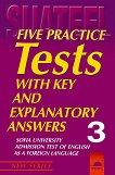Five Practice Tests: Тестове по английски език за кандидат-студенти № 3 - Красимира Рангелова, Бистра Алексиева, Елена Бърнева, Зелма Каталан -