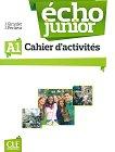 Echo Junior - A1: Учебна тетрадка по френски език за 8. клас за интензивно обучение : 1 edition - J. Girardet, J. Pecheur -
