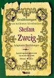 Erzahlungen von beruhmten Schriftstellern: Stefan Zweig - Adaptierte Erzahlungen - Stefan Zweig -