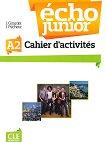 Echo Junior - A2: Учебна тетрадка по френски език за 8. клас за интензивно обучение : 1 edition - J. Girardet, J. Pecheur -
