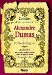 Contes par des ecrivains celebres: Alexandre Dumas - Contes bilingues - книга