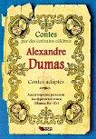 Contes par des ecrivains celebres: Alexandre Dumas - Contes adaptes - Alexandre Dumas -