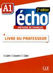 Echo - A1: Ръководство за учителя по френски език : 2e edition - J. Girardet, Stephanie Callet, Colette Gibbe -