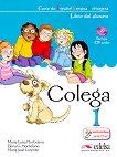 Colega - ниво 1 (A1.1): Учебник по испански език + CD : 1 edicion - Maria Luisa Hortelano, Elena G. Hortelano, Maria Jose Lorente -