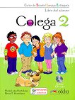 Colega - ниво 2 (A1.2): Учебник по испански език + CD : 1 edicion - Maria Luisa Hortelano, Elena G. Hortelano -