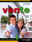 Vente - ниво 1 (A1 - A2): Учебник по испански език : 1 edicion - Fernando Marin, Reyes Morales - учебна тетрадка