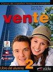 Vente - ниво 2 (B1 - B1+): Учебник по испански език : 1 edicion - Fernando Marin, Reyes Morales, Andres Ibanez -