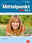 Mittelpunkt neu - B2.2: Учебник и учебна тетрадка по немски език + CD -