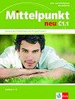 Mittelpunkt neu - C1.1: Учебник и учебна тетрадка по немски език + CD -