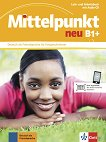 Mittelpunkt neu - B1+: Учебник и учебна тетрадка по немски език + CD -