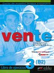 Vente - ниво 3 (B2): Учебна тетрадка по испански език : 1 edicion - Fernando Marin, Reyes Morales, Mariano de Unamuno -