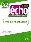 Echo - A2: Ръководство за учителя по френски език : 2e edition - J. Girardet, Colette Gibbe -