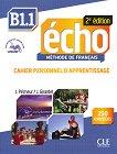 Echo - B1.1: Учебна тетрадка по френски език + отговори + CD : 2e edition - J. Girardet, J. Pecheur -
