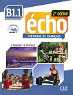 Echo - B1.1: Учебник по френски език + портфолио +  CD : 2e edition - J. Girardet, J. Pecheur -