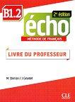 Echo - B1.2: Ръководство за учителя : 2e edition - M. Stirman, J. Girardet -