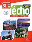 Echo - B1.2: Учебник по френски език + портфолио + CD : 2e edition - J. Girardet, J. Pecheur -