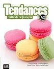 Tendances - A2: Учебник по френски език + DVD-ROM : 1 edition - Colette Gibbe, Jacky Girardet, Marie-Louise Parizet, Jacques Pecheur -
