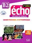 Echo - B2: Учебна тетрадка по френски език + отговори + CD : 2e edition - Stephanie Callet, Jacky Girardet -