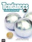 Tendances - B1: Учебник по френски език + DVD-ROM : 1 edition - Colette Gibbe, Jacky Girardet, Marie-Louise Parizet, Jacques Pecheur -