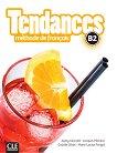 Tendances - B2: Учебник по френски език + DVD-ROM : 1 edition - Colette Gibbe, Jacky Girardet, Marie-Louise Parizet, Jacques Pecheur -