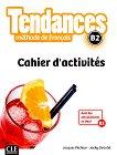 Tendances - B2: Учебна тетрадка по френски език + отговори : 1 edition - Jacky Girardet, Jacques Pecheur -