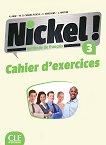 Nickel! - ниво 3 (B1 - B2.1): Учебна тетрадка по френски език за 8. клас за интензивно обучение + отговори : 1 edition - Hеlеne Auge, Maria Dolores Canada Pujols, Claire Marlhens, Lucia Martin -