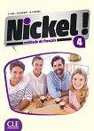 Nickel! - ниво 4 (B2): Учебник по френски език за 8. клас за интензивно обучение + DVD-ROM : 1 edition - Hеlеne Auge, Maria Marquet, Michele Pendanx -