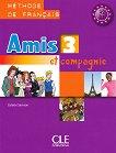 Amis et compagnie - ниво 3 (A2 - B1): Учебник по френски език за 7. клас : 1 edition - Colette Samson -